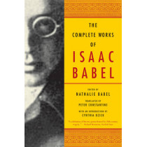 The Complete Works of Isaac Babel by Isaac Babel, 9780393328240