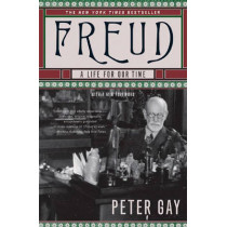 Freud: A Life for Our Time by Peter Gay, 9780393328615
