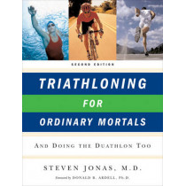 Triathloning for Ordinary Mortals: And Doing the Duathlon Too by Steven Jonas, 9780393328776