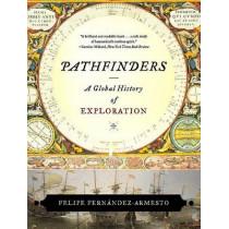Pathfinders: A Global History of Exploration by Dr. Felipe Fernandez-Armesto, 9780393330915
