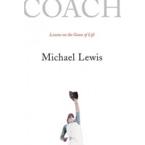 Coach: Lessons on the Game of Life by Michael Lewis, 9780393331134