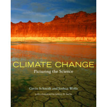 Climate Change: Picturing the Science by Gavin Schmidt, 9780393331257
