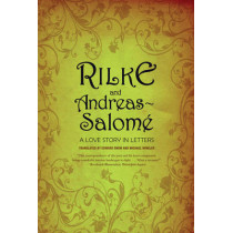 Rilke and Andreas-Salome: A Love Story in Letters by Rainer Maria Rilke, 9780393331905