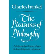 The Pleasures of Philosophy by Charles Frankel, 9780393334463