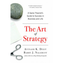 The Art of Strategy: A Game Theorist's Guide to Success in Business and Life by Avinash K. Dixit, 9780393337174