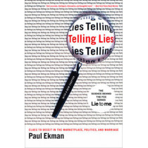 Telling Lies: Clues to Deceit in the Marketplace, Politics, and Marriage by Paul Ekman, 9780393337457