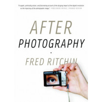 After Photography by Fred Ritchin, 9780393337730