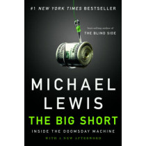 The Big Short: Inside the Doomsday Machine by Michael Lewis, 9780393338829