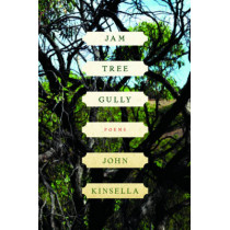 Jam Tree Gully: Poems by John Kinsella, 9780393341409