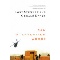 Can Intervention Work? by Rory Stewart, 9780393342246