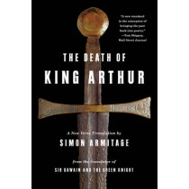The Death of King Arthur: A New Verse Translation by Simon Armitage, 9780393343533