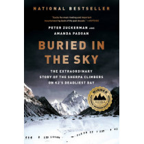 Buried in the Sky: The Extraordinary Story of the Sherpa Climbers on K2's Deadliest Day by Peter Zuckerman, 9780393345414
