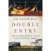 Double Entry: How the Merchants of Venice Created Modern Finance by Jane Gleeson-White, 9780393346596