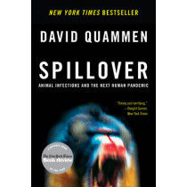 Spillover: Animal Infections and the Next Human Pandemic by David Quammen, 9780393346619
