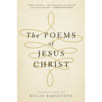 The Poems of Jesus Christ by Willis Barnstone, 9780393347265