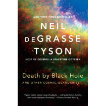 Death by Black Hole: And Other Cosmic Quandaries by Neil deGrasse Tyson, 9780393350388