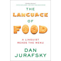 The Language of Food: A Linguist Reads the Menu by Dan Jurafsky, 9780393351620