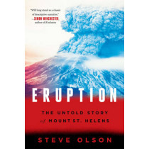Eruption: The Untold Story of Mount St. Helens by Steve Olson, 9780393353587
