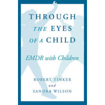 Through the Eyes of a Child by Robert H. Tinker, 9780393702873