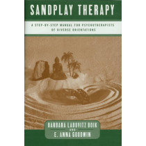 Sandplay Therapy: A Step-by-Step Manual for Psychotherapists of Diverse Orientations by Barbara Labovitz Boik, 9780393703191