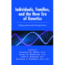 Individuals, Families, and the New Era of Genetics: Biopsychosocial Perspectives by Susan H. McDaniel, 9780393703740