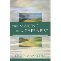 The Making of a Therapist by Louis Cozolino, 9780393704242