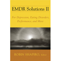 EMDR Solutions II: For Depression, Eating Disorders, Performance, and More by Robin Shapiro, 9780393705881