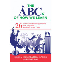 The ABCs of How We Learn: 26 Scientifically Proven Approaches, How They Work, and When to Use Them by Daniel L. Schwartz, 9780393709261