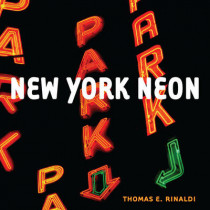 New York Neon by Thomas E. Rinaldi, 9780393733419