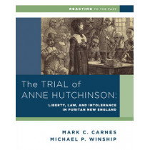 The Trial of Anne Hutchinson: Liberty, Law, and Intolerance in Puritan New England by Michael P. Winship, 9780393937336