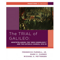 "The Trial of Galileo: Aristotelianism, the ""New Cosmology,"" and the Catholic Church, 1616-1633 by Michael S. Petterson, 9780393937343"