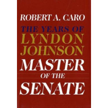 Master of the Senate: Lbj Vol.3: The Years of Lyndon Johnson Culture by Robert A. Caro, 9780394528366