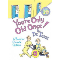 You're Only Old Once! by Dr. Seuss, 9780394551906