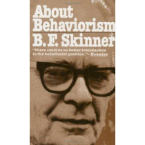 About Behaviorism by B. F. Skinner, 9780394716183