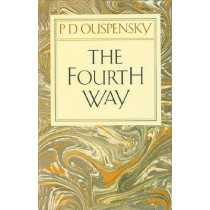 The Fourth Way: Teachings of G.I. Gurdjieff by P. D. Ouspensky, 9780394716725