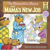 Berenstain Bears & Mamas New Job by Stan Berenstain, 9780394868813