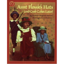 Aunt Flossie's Hats (and Crab Cakes Later) by Elizabeth F. Howard, 9780395720776