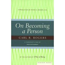 On Becoming a Person: A Therapist's View of Psychotherapy by Carl R. Rogers, 9780395755310