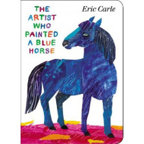 The Artist Who Painted a Blue Horse by Eric Carle, 9780399164026