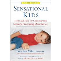 Sensational Kids: Hope and Help for Children with Sensory Processing Disorder (Spd) by Lucy Jane Miller, 9780399167829