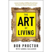 The Art of Living by Bob Proctor, 9780399175190