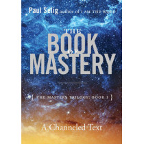 The Book of Mastery: The Master Trilogy: Book I by Paul Selig, 9780399175701