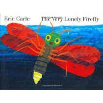 The Very Lonely Firefly by Eric Carle, 9780399234279