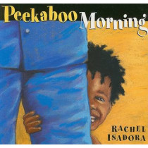 Peekaboo Morning by Rachel Isadora, 9780399251535