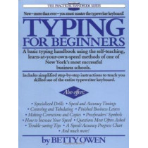 Typing for Beginners: A Basic Typing Handbook Using the Self-Teaching, Learn-at-Your-Own-Speed Methods of One of New York's Most Successful Business Schools by Betty Owen, 9780399511479