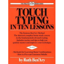 Touch Typing in Ten Lessons: The Famous Ben'Ary Method - the Shortest Complete Home-Study Course in the Fundamentals of Touch Typing by Ruth Ben'Ary, 9780399515293
