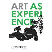 Art As Experience by John Dewey, 9780399531972