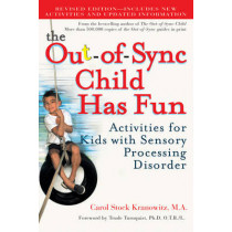 The Out-Of-Sync Child Has Fun: Activities for Kids with Sensory Processing Disorder by Carol Kranowitz, 9780399532719