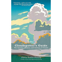 The Cloudspotter's Guide: The Science, History, and Culture of Clouds by Gavin Pretor-Pinney, 9780399533457