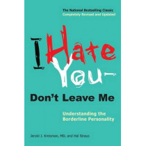 I Hate You -- Don't Leave Me: Understanding the Borderline Personality by Jerold J. Kreisman, 9780399536212